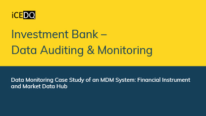 Investment Bank – Data Auditing & Monitoring-iCEDQ