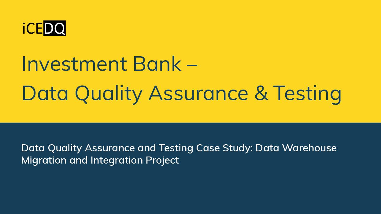 Data Quality Assurance & Testing – iCEDQ