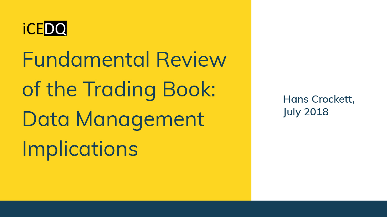 Fundamental Review of the Trading Book Data Management Implications-iCEDQ
