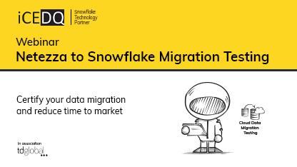 Netezza to Snowflake Migration Testing-iCEDQ